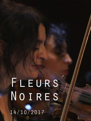 FLEURS NOIRES