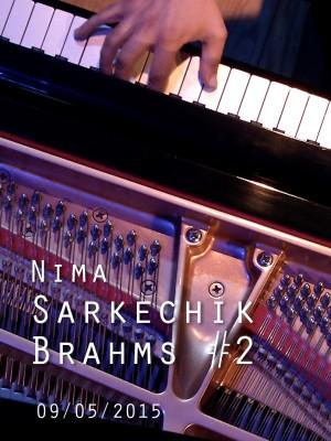 NIMA SARKECHIK - BRAHMS N°2