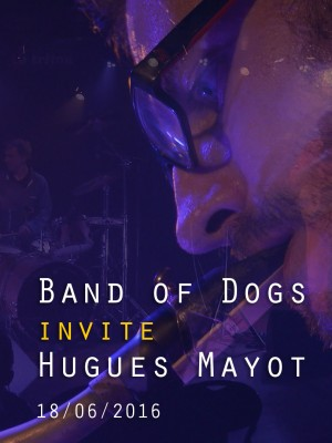 Image de couverture BAND OF DOGS INVITE HUGUES MAYOT