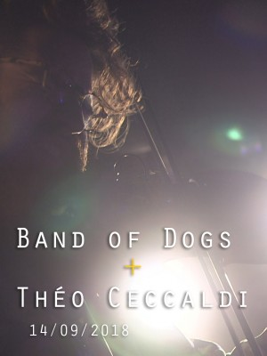 BAND OF DOGS + THEO CECCALDI