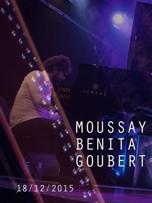 BENJAMIN MOUSSAY - MICHEL BENITA - SIMON GOUBERT