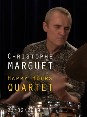 CHRISTOPHE MARGUET - HAPPY HOURS QUARTET