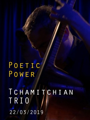 CLAUDE TCHAMITCHIAN TRIO - POETIC POWER