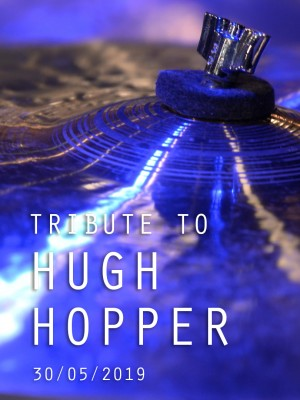 Image de couverture TRIBUTE TO HUGH HOPPER
