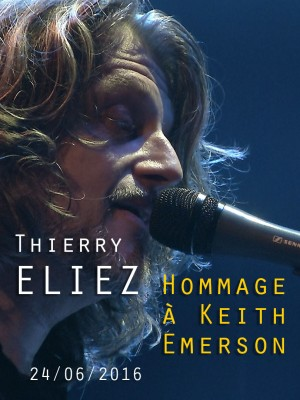THIERRY ELIEZ - HOMMAGE À KEITH EMERSON