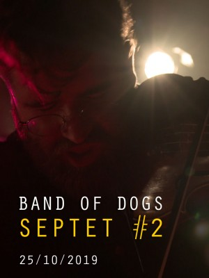 BAND OF DOGS SEPTET N°2