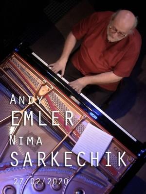 ANDY EMLER & NIMA SARKECHIK