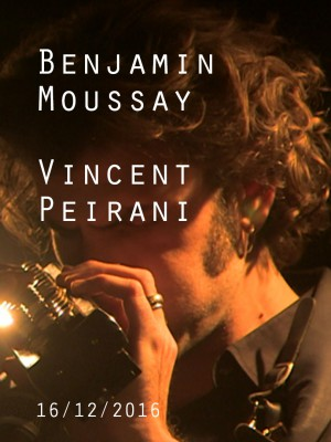 BENJAMIN MOUSSAY & VINCENT PEIRANI