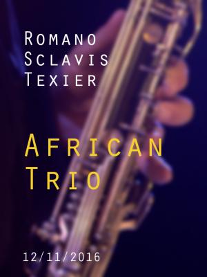Image de couverture ROMANO / SCLAVIS / TEXIER - AFRICAN TRIO