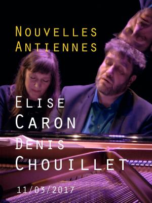 Image de couverture ELISE CARON & DENIS CHOUILLET - NOUVELLES ANTIENNES