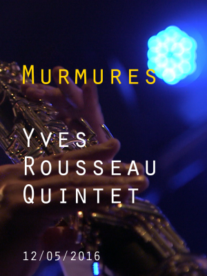 Image de couverture YVES ROUSSEAU QUINTET - MURMURES