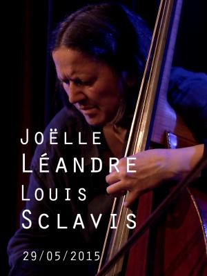 LOUIS SCLAVIS & JOËLLE LEANDRE