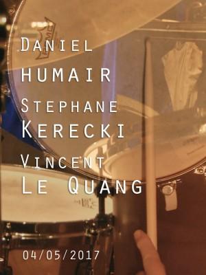 DANIEL HUMAIR / VINCENT LE QUANG / STEPHANE KERECKI